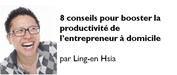 8 conseils pour booster la productivité de l'entrepreneur à domicile