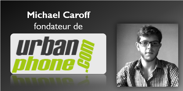Interview de Michael Charoff - Urban Phone