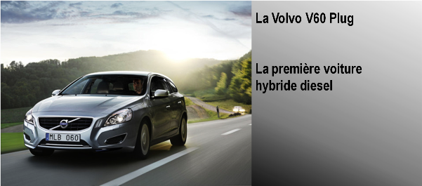 La Volvo V60 Plug - la première voiture hybride diesel