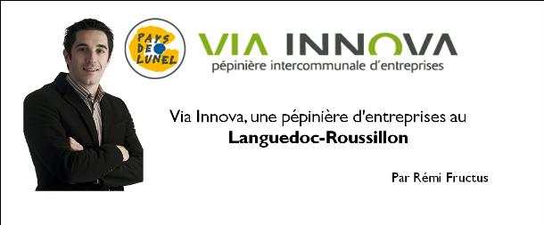 Via Innova, une pépinière d'entreprises au Languedoc-Roussillon