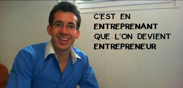 cest en entreprenant que lon devient entrepreneur