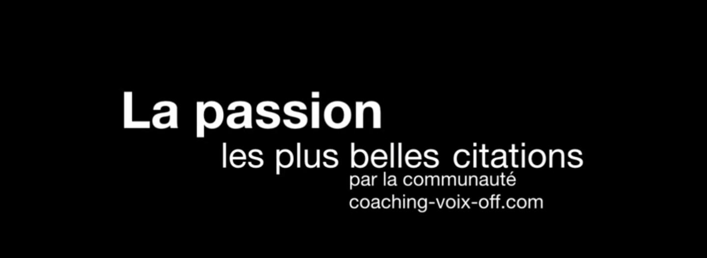 La Passion Toutes Les Meilleures Citations Dans Cette