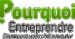 Pourquoi Entreprendre