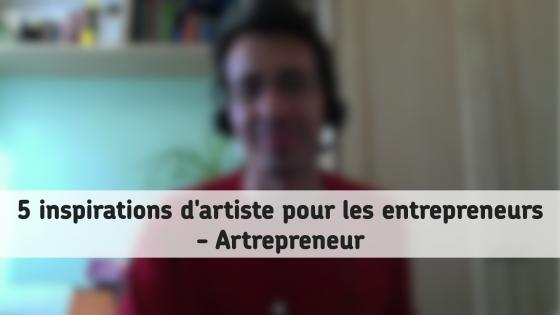 inspiration artiste entrepreneur