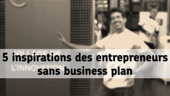 inspiration entrepreneur sans business plan