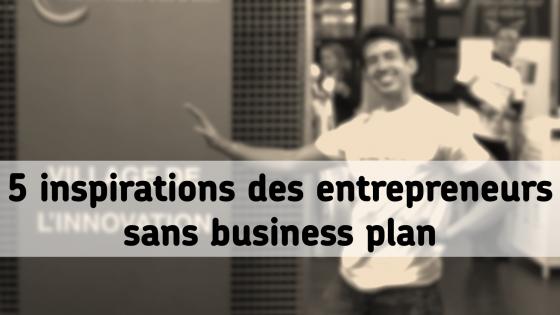 inspiration entrepreneur sans business plan