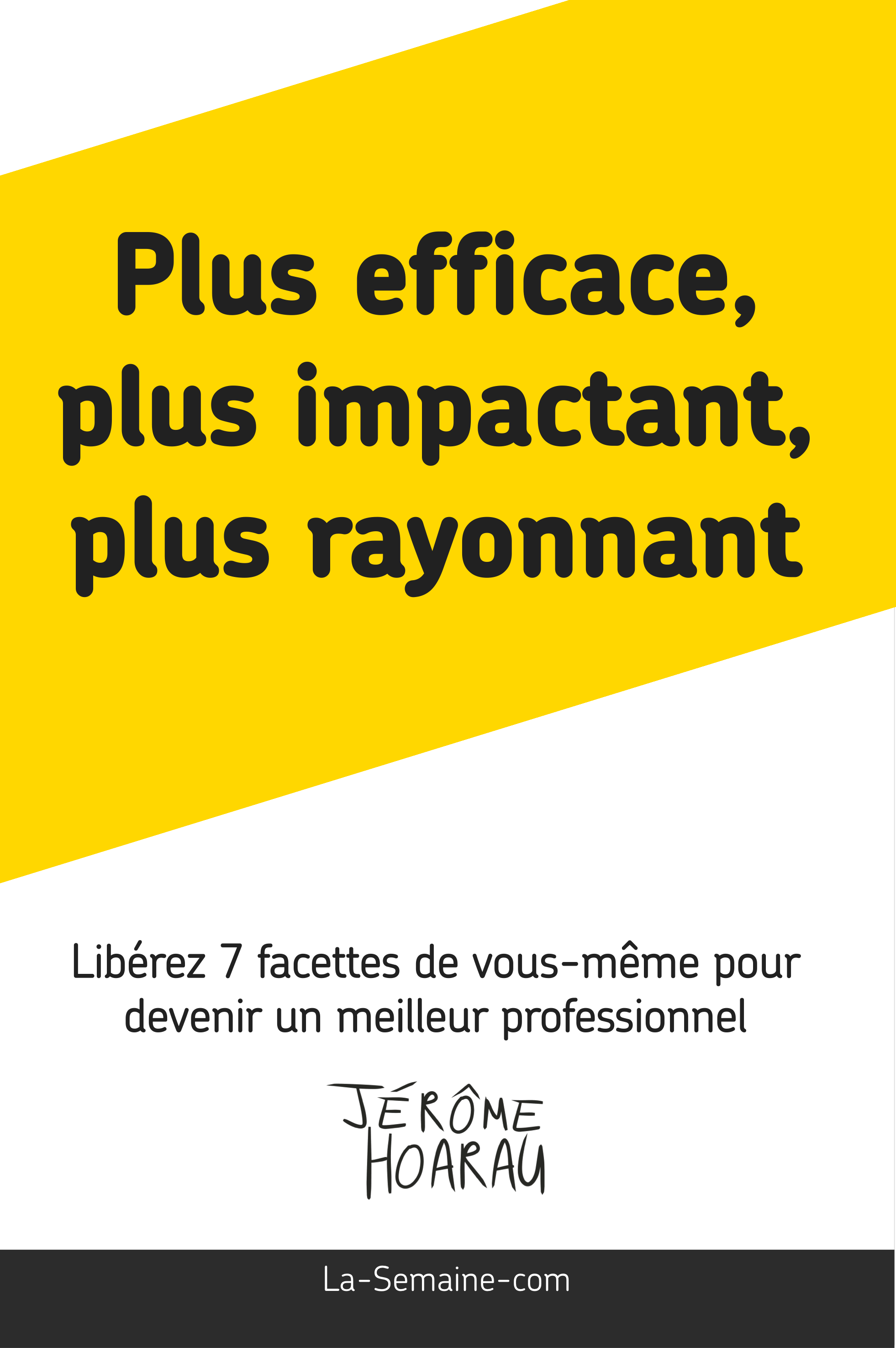 Plus efficace, plus impactant, plus rayonnant