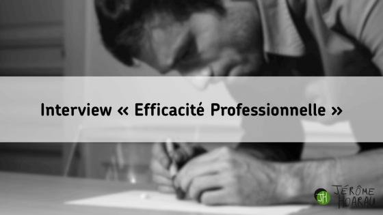 interview efficacité professionnelle