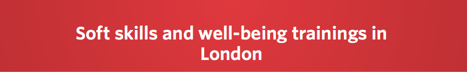 Soft skills and well-being trainings in London