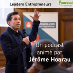 Podcast Leaders Entrepreneurs - Jérôme Hoarau