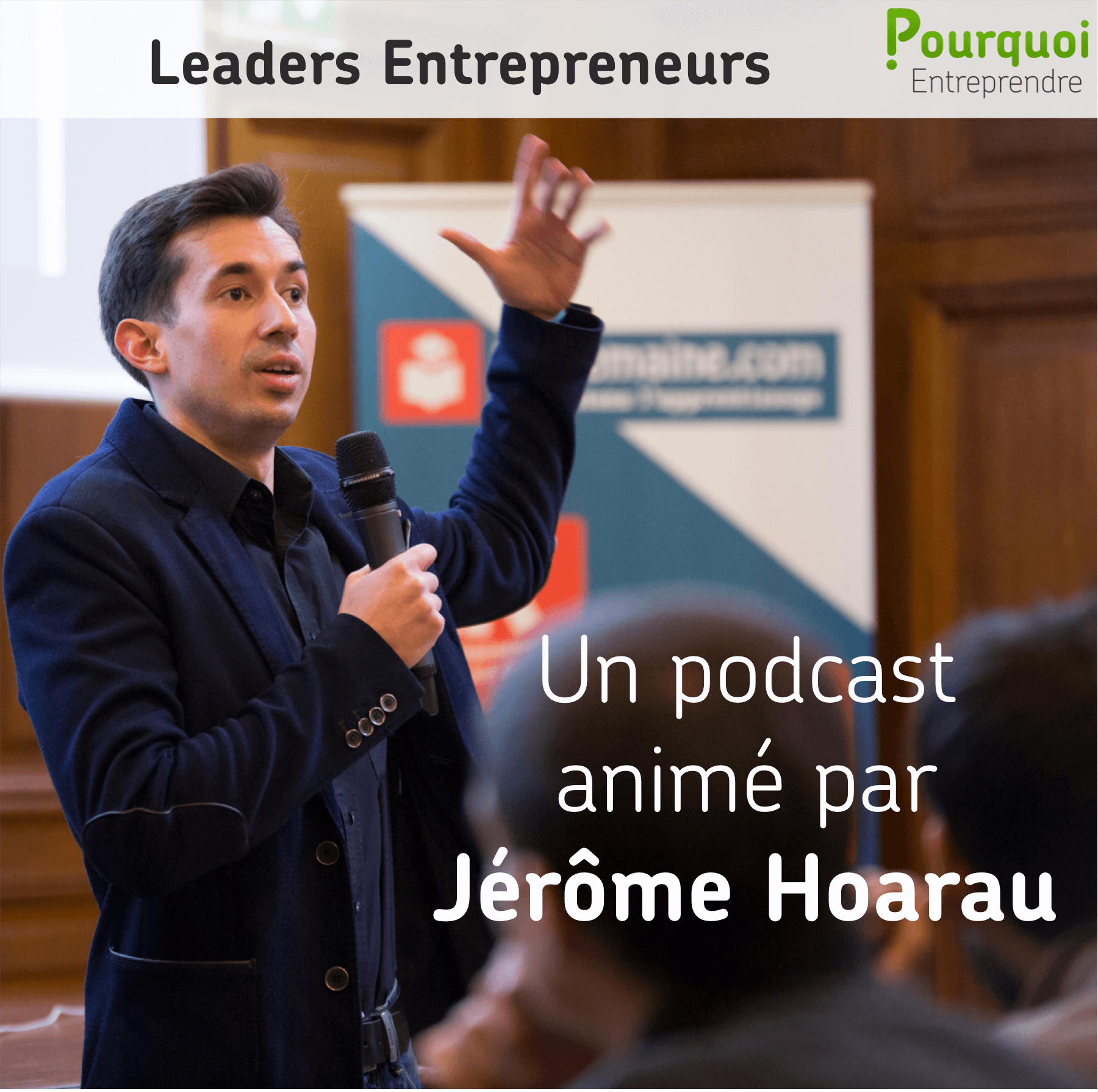 Podcast Leaders Entrepreneurs - Jérôme Hoarau